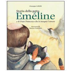 Storia della gatta Eméline e di frate Francesco che le insegnò l'amore