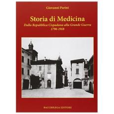 Storia di medicina dalla Repubblica Cispadana alla grande guerra 1796-1918