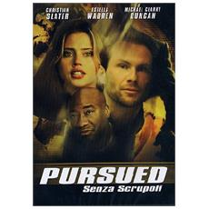 Pursued - Senza Scrupoli