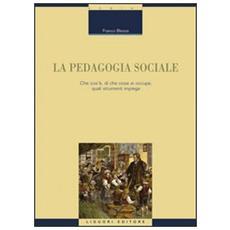 La pedagogia sociale. Che cos'è, di che cosa si occupa, quali strumenti impiega