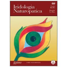 Iridologia naturopatica. Con DVD