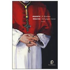 Destino del papa russo (Il)