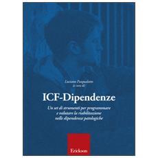 ICF dipendenze. Un set di strumenti per programmare e valutare la riabilitazione nelle dipendenze patologiche