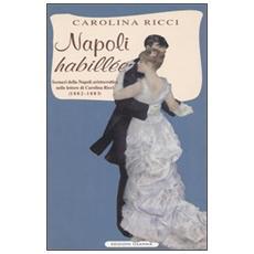Napoli «Habillée». Scenari della Napoli aristocratica nelle lettere di Carolina Ricci (1882-1883)