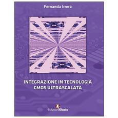 Integrazione in tecnologia CMOS ultrascalata