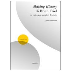Making history di Brian Friel. Un palco per narratori
