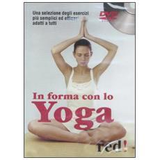 In forma con lo yoga. DVD