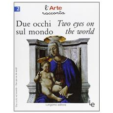 Due occhi sul mondo­Two eyes on the world