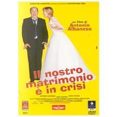 Nostro Matrimonio E' In Crisi (Il)