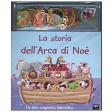 La storia dell'arca di Noè. Con gadget