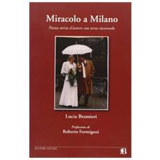 Miracolo a Milano. Pazza storia d'amore con terzo incomodo