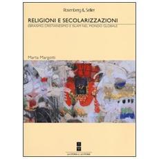 Religioni e secolarizzazioni. Ebraismo, Cristianesimo e Islam nel mondo globale