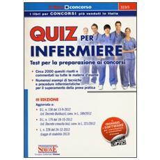 Quiz per infermiere. Test per la preparazione ai concorsi. Con software scaricabile online