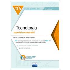 E15 TFA. Tecnologia. Esercizi commentati per la classe A60 (A033) . Con software di simulazione