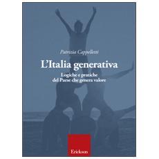 L'Italia generativa. Logiche e pratiche del Paese che genera valore