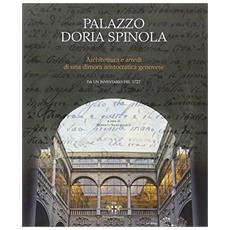 Palazzo Doria Spinola. Architettura e arredi di una dimora aristocratica genovese