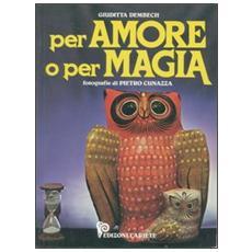 Per amore o per magia