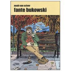 Noah Van Sciver - Fante Bukowski