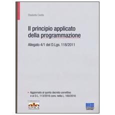 Il principio contabile applicato della programmazione. Allegato 4/1 del D. Lgs. 118/2011