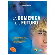 Paola Valente - La Domenica E' Il Futuro