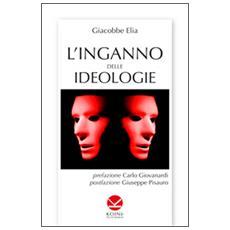 L'inganno delle ideologie