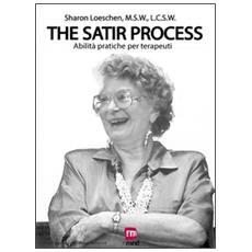 The satir process. Abilità pratiche per terapeuti