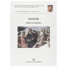 Dante. Mito e poesia. Atti del Congresso internazionale (Ascona, 23-27 giugno 1997)