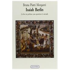 Isaiah Berlin. L'ethos in politica: una questione in-attuale