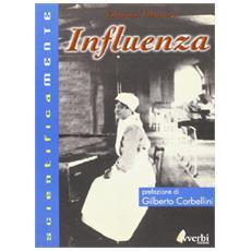 Influenza. Il ritorno della spagnola e dei super virus