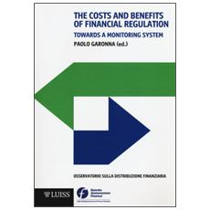 Costs and benefits of financial regulation. Towards a monitoring system (The)
