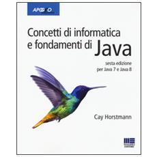 Concetti di informatica e fondamenti di Java