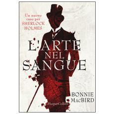 Arte nel sangue. Un nuovo caso per Sherlock Holmes (L')