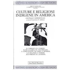 Trattato di antropologia del sacro. 6. Culture e religioni indigene in America centrale e meridionale