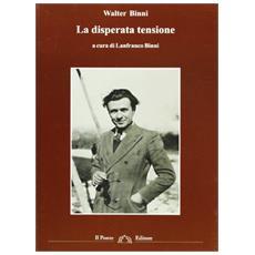 La disperata tensione. Scritti politici (1934-1997)