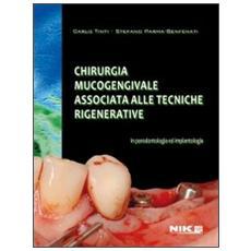 Chirurgia mucogengivale associata alle tecniche rigenerative in paradontologia ed implantologia