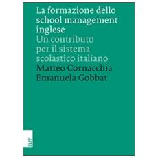 La formazione dello school management inglese. Un contributo per il sistema scolastico italiano