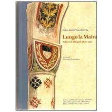 Lungo La Maira. Scritti e disegni: 1890-1930