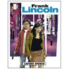 Lavoro sporco. Frank Lincoln. Vol. 3