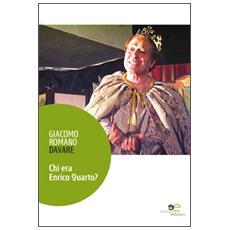 Chi era Enrico Quarto?