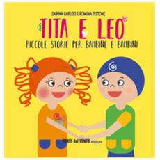 Tita e leo. piccole storie per bambine e bambini