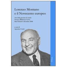 Lorenzo Montano e il Novecento europeo. Atti della Giornata di studio (Verona, 6 dicembre 2008)