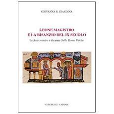 Leone Magistro e la Bisanzio del IX secolo. Le anacreontee e il carme sulle terre tipiche