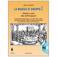 Musica di gruppo. Libro dell'insegnante. Con CD Audio. Per la Scuola media (La) . Vol. 1