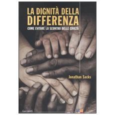 La dignità della differenza. Come evitare lo scontro delle civiltà