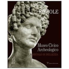 Fiesole. Il museo archeologico di Fiesole. Un secolo di bellezza
