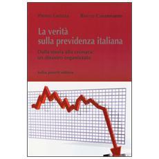 La verità sulla previdenza italiana. Dalla storia alla cronaca: un disastro organizzato