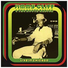 Jimmy Cliff And The Roots Radics - Live In Chicago