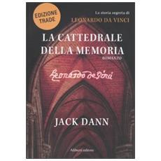 La cattedrale della memoria. La storia segreta di Leonardo da Vinci
