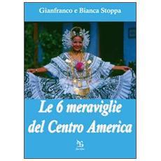 Le sei meraviglie del Centro America