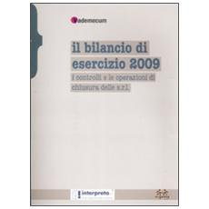 Il bilancio di esercizio 2009. I controlli e le operazioni di chiusura delle s. r. l.